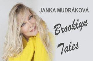 """Výstava """" Janka Mudráková – Brooklyn Tales"""""""
